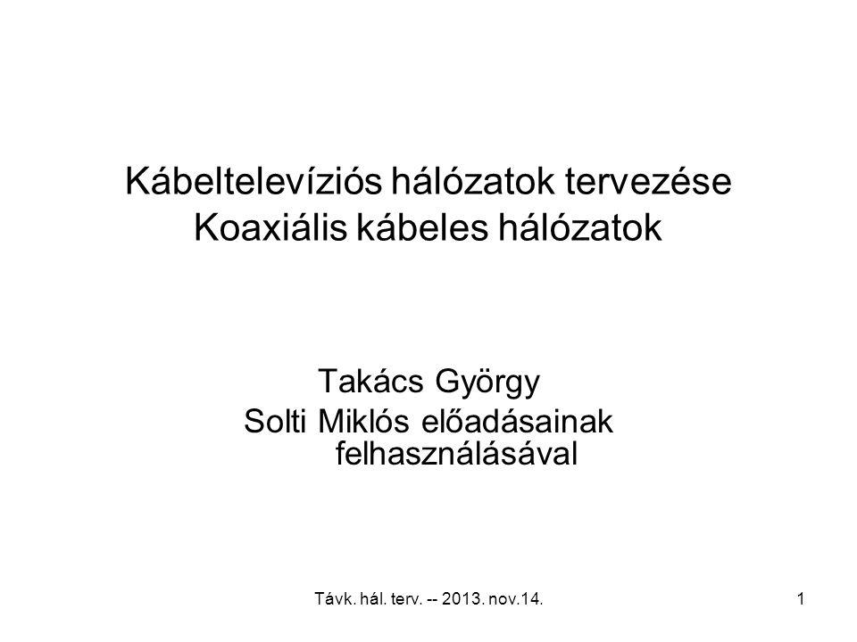 Távk. hál. terv. -- 2013. nov.14.91 Digitalizált visszirány + DWDM