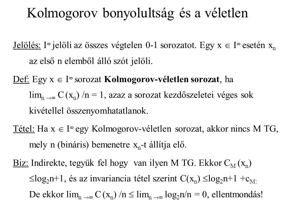 Kolmogorov bonyolultság és a véletlen Jelölés: I  jelöli az összes végtelen 0-1 sorozatot.