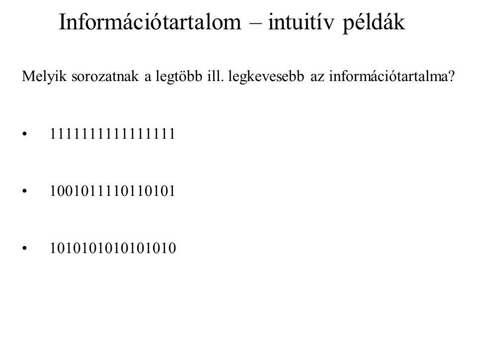 Melyik sorozatnak a legtöbb ill.legkevesebb az információtartalma.