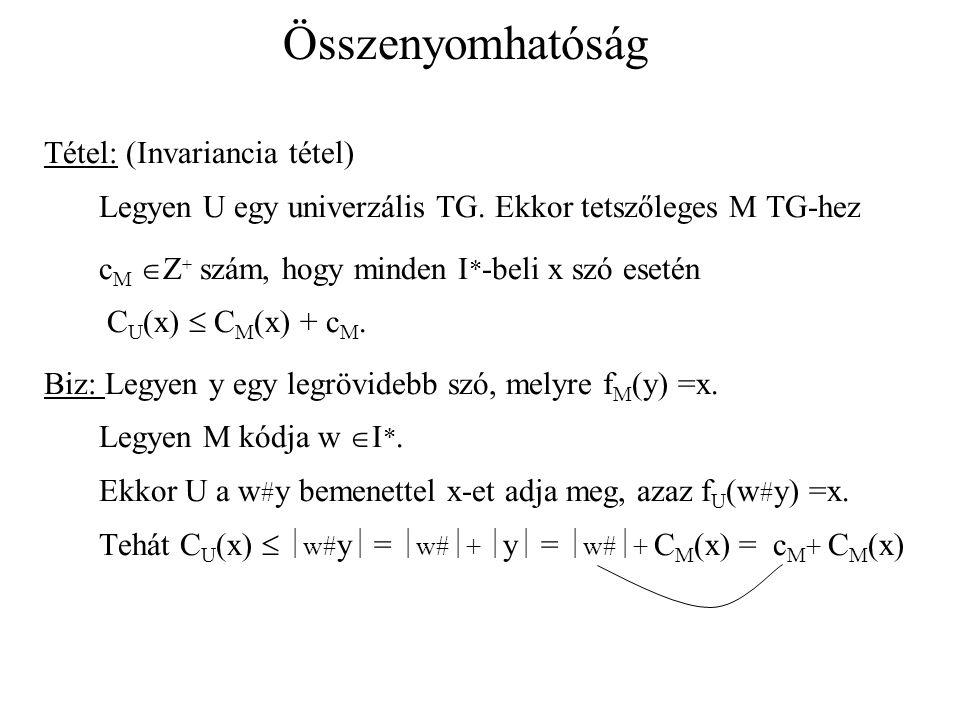 Összenyomhatóság Tétel: (Invariancia tétel) Legyen U egy univerzális TG.