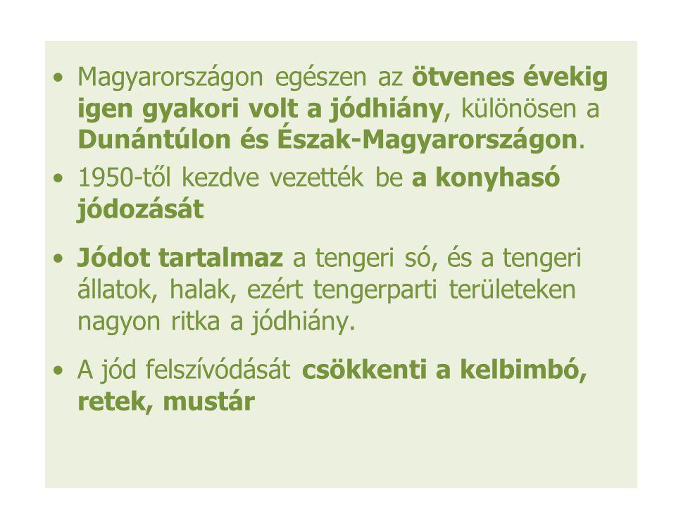Magyarországon egészen az ötvenes évekig igen gyakori volt a jódhiány, különösen a Dunántúlon és Észak-Magyarországon. 1950-től kezdve vezették be a k