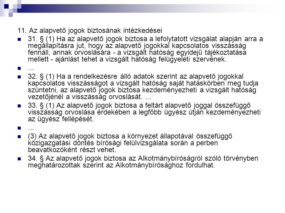 11. Az alapvető jogok biztosának intézkedései 31. § (1) Ha az alapvető jogok biztosa a lefolytatott vizsgálat alapján arra a megállapításra jut, hogy