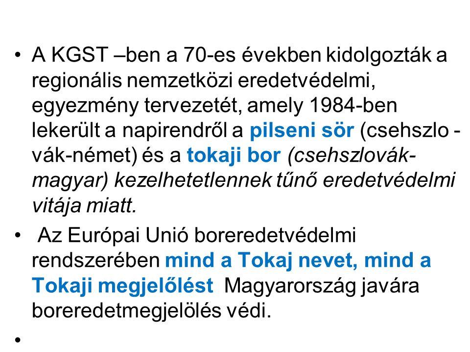 A KGST –ben a 70-es években kidolgozták a regionális nemzetközi eredetvédelmi, egyezmény tervezetét, amely 1984-ben lekerült a napirendről a pilseni sör (csehszlo - vák-német) és a tokaji bor (csehszlovák- magyar) kezelhetetlennek tűnő eredetvédelmi vitája miatt.