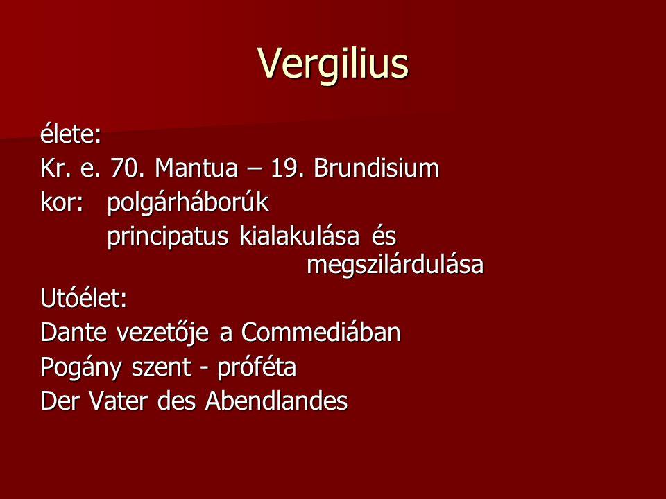 Vergilius élete: Kr. e. 70. Mantua – 19.