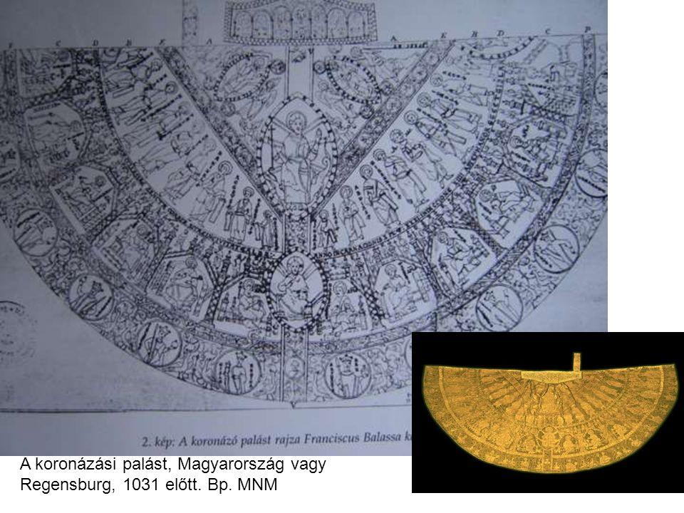 Koronázási palást. Magyarország vagy Regensburg, 1031 után A koronázási palást, Magyarország vagy Regensburg, 1031 előtt. Bp. MNM