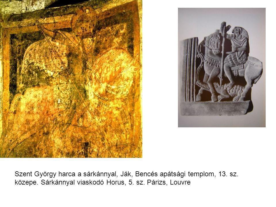 Szent György harca a sárkánnyal, Ják, Bencés apátsági templom, 13. sz. közepe. Sárkánnyal viaskodó Horus, 5. sz. Párizs, Louvre