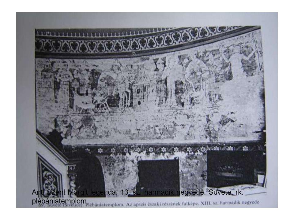 Ant. Szent Margit legenda. 13. sz. harmadik negyede. Süvete, rk. plébániatemplom