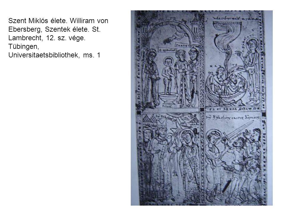 Szent Miklós élete. Williram von Ebersberg, Szentek élete. St. Lambrecht, 12. sz. vége. Tübingen, Universitaetsbibliothek, ms. 1