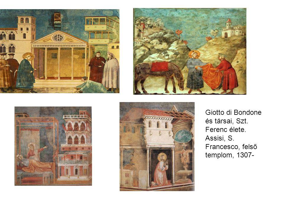 Giotto di Bondone és társai, Szt. Ferenc élete. Assisi, S. Francesco, felső templom, 1307-
