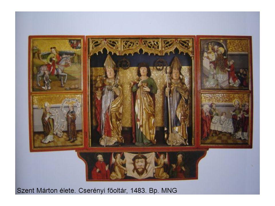 Szent Márton élete. Cserényi főoltár, 1483. Bp. MNG