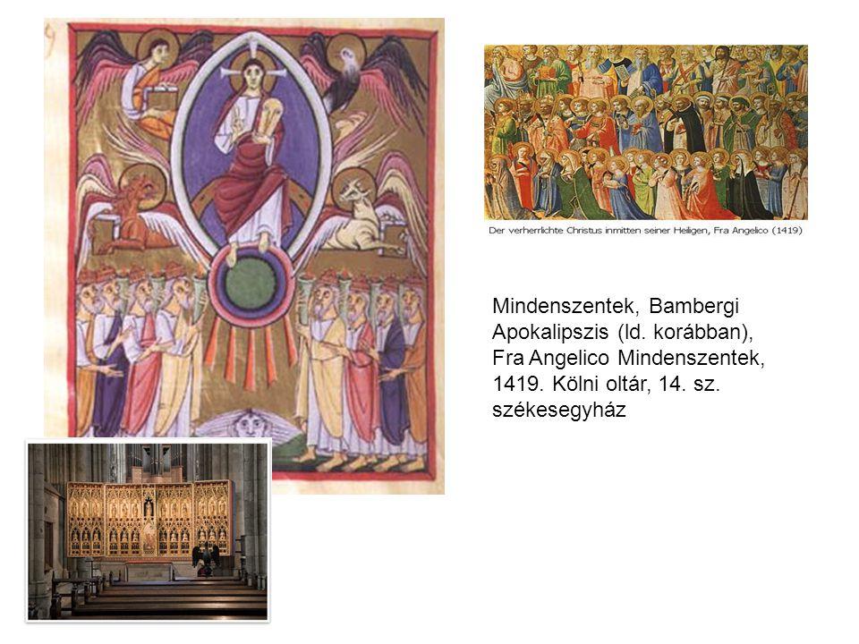 Mindenszentek, Bambergi Apokalipszis (ld. korábban), Fra Angelico Mindenszentek, 1419. Kölni oltár, 14. sz. székesegyház
