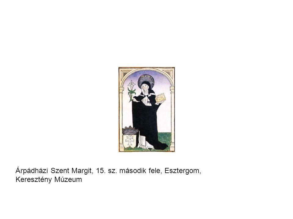Árpádházi Szent Margit, 15. sz. második fele, Esztergom, Keresztény Múzeum