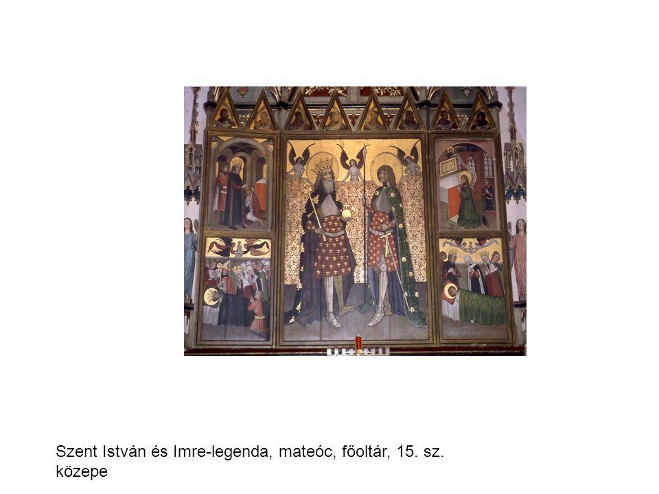 Szent István és Imre-legenda, mateóc, főoltár, 15. sz. közepe