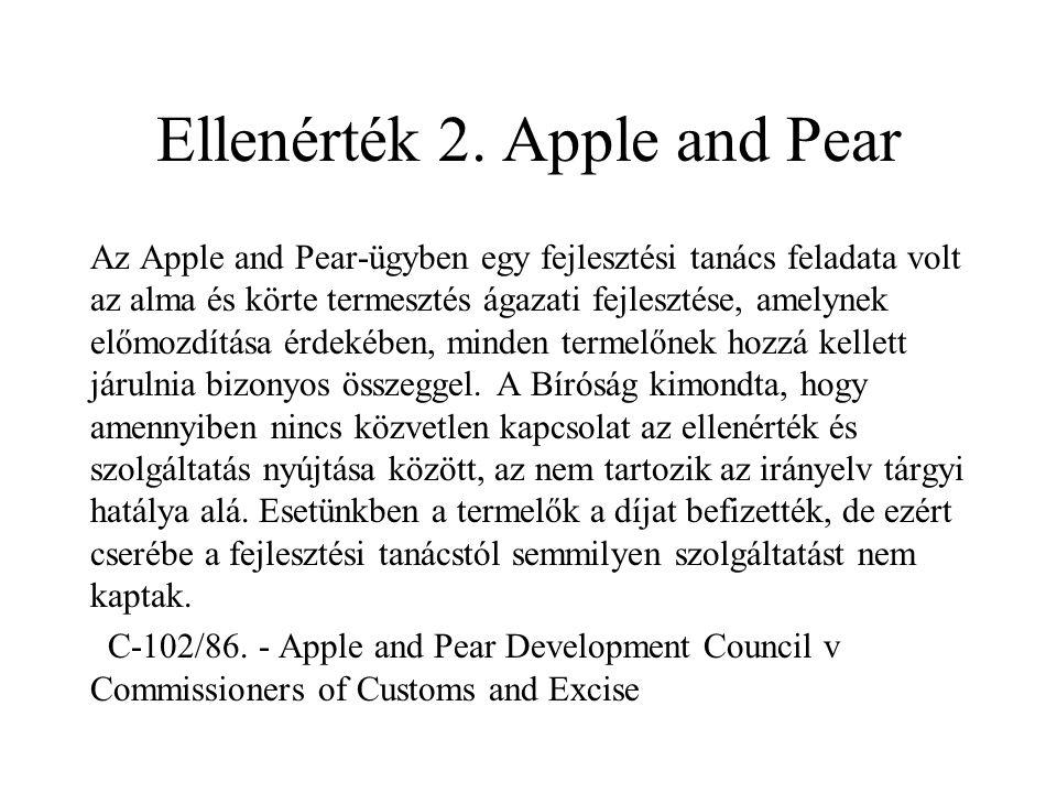Ellenérték 2. Apple and Pear Az Apple and Pear-ügyben egy fejlesztési tanács feladata volt az alma és körte termesztés ágazati fejlesztése, amelynek e