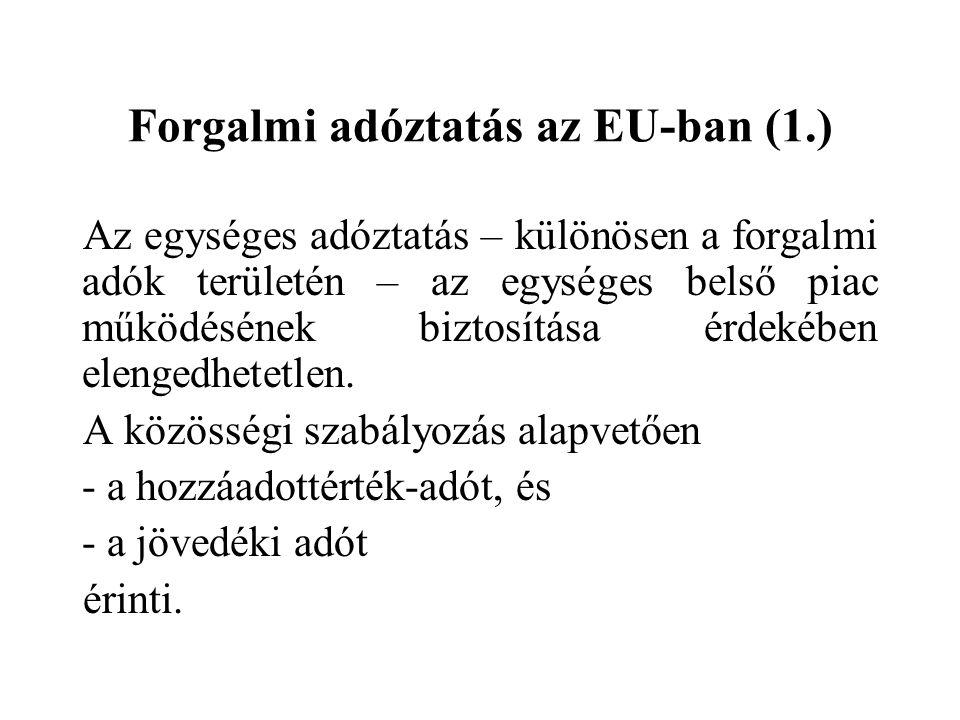 Forgalmi adóztatás az EU-ban (2.) A közösségi szabályozás: A Tanács 2006/112/EK irányelve a közös hozzáadottértékadó-rendszerről