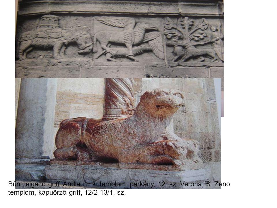 Bűnt leigázó griff. Andlau, r.k. templom, párkány, 12. sz. Verona, S. Zeno templom, kapuőrző griff, 12/2-13/1. sz.