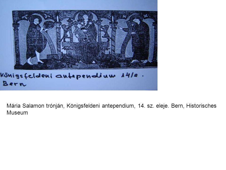 Mária Salamon trónján, Königsfeldeni antependium, 14. sz. eleje. Bern, Historisches Museum