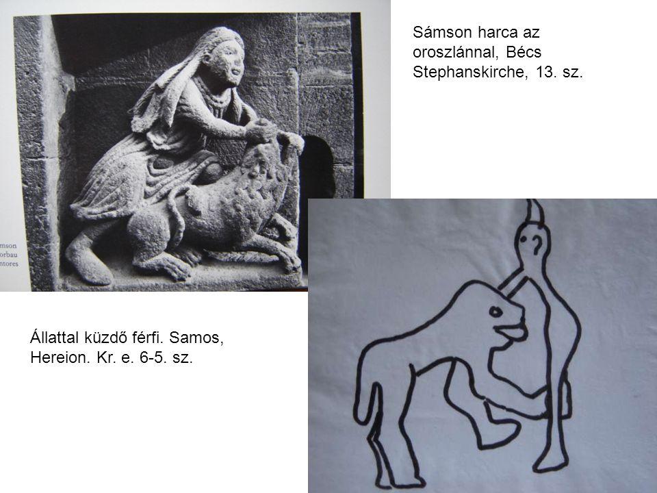 Állattal küzdő férfi. Samos, Hereion. Kr. e. 6-5. sz. Sámson harca az oroszlánnal, Bécs Stephanskirche, 13. sz.