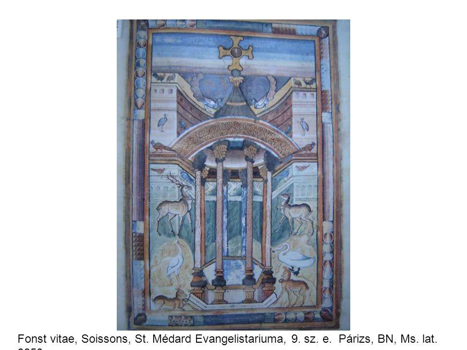 Fonst vitae, Soissons, St. Médard Evangelistariuma, 9. sz. e. Párizs, BN, Ms. lat. 8850