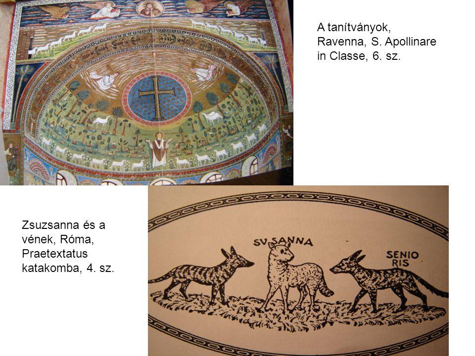 A tanítványok, Ravenna, S. Apollinare in Classe, 6. sz. Zsuzsanna és a vének, Róma, Praetextatus katakomba, 4. sz.