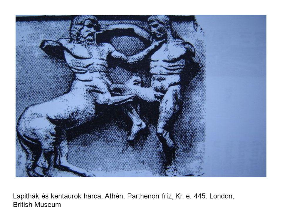 Lapithák és kentaurok harca, Athén, Parthenon fríz, Kr. e. 445. London, British Museum