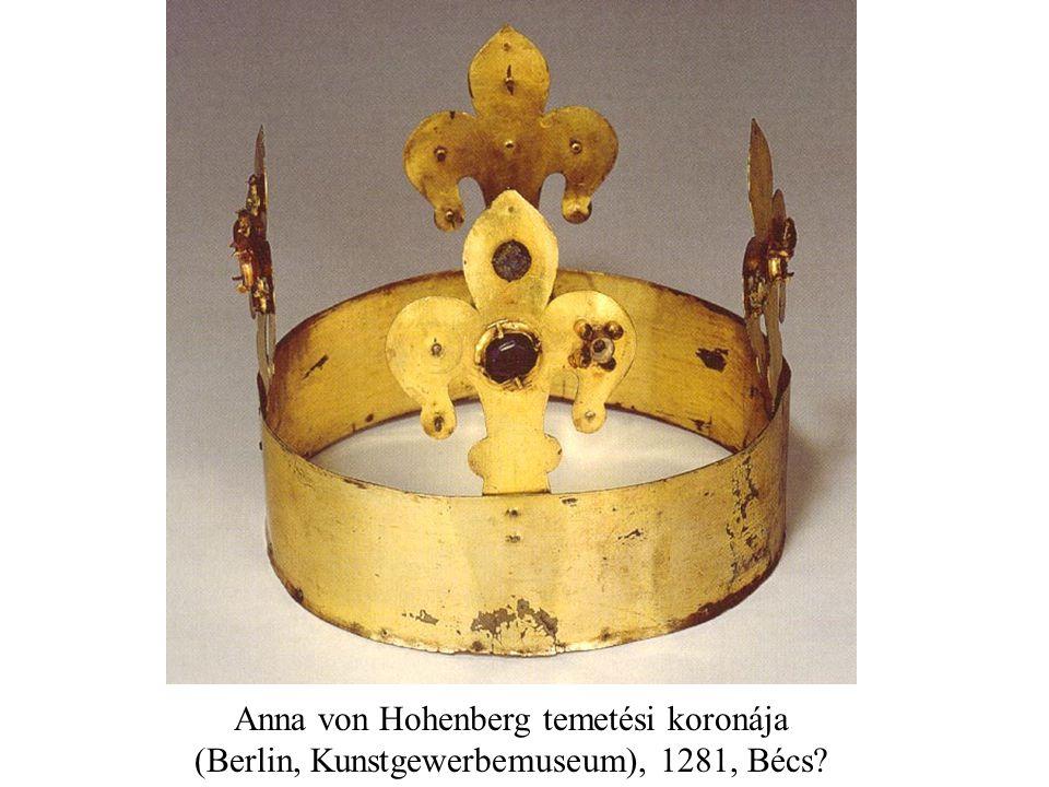 Anna von Hohenberg temetési koronája (Berlin, Kunstgewerbemuseum), 1281, Bécs?