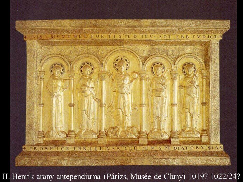 II. Henrik arany antependiuma (Párizs, Musée de Cluny) 1019? 1022/24?