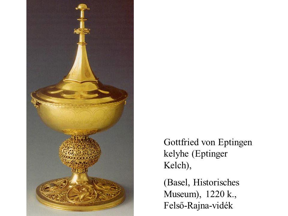 Gottfried von Eptingen kelyhe (Eptinger Kelch), (Basel, Historisches Museum), 1220 k., Felső-Rajna-vidék