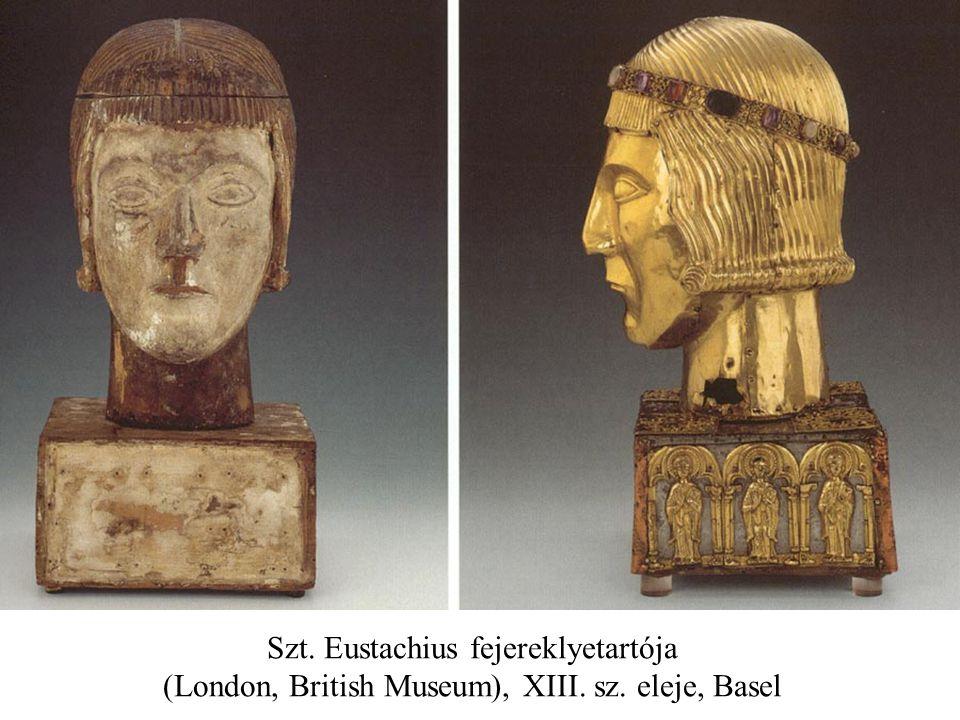 Szt. Eustachius fejereklyetartója (London, British Museum), XIII. sz. eleje, Basel
