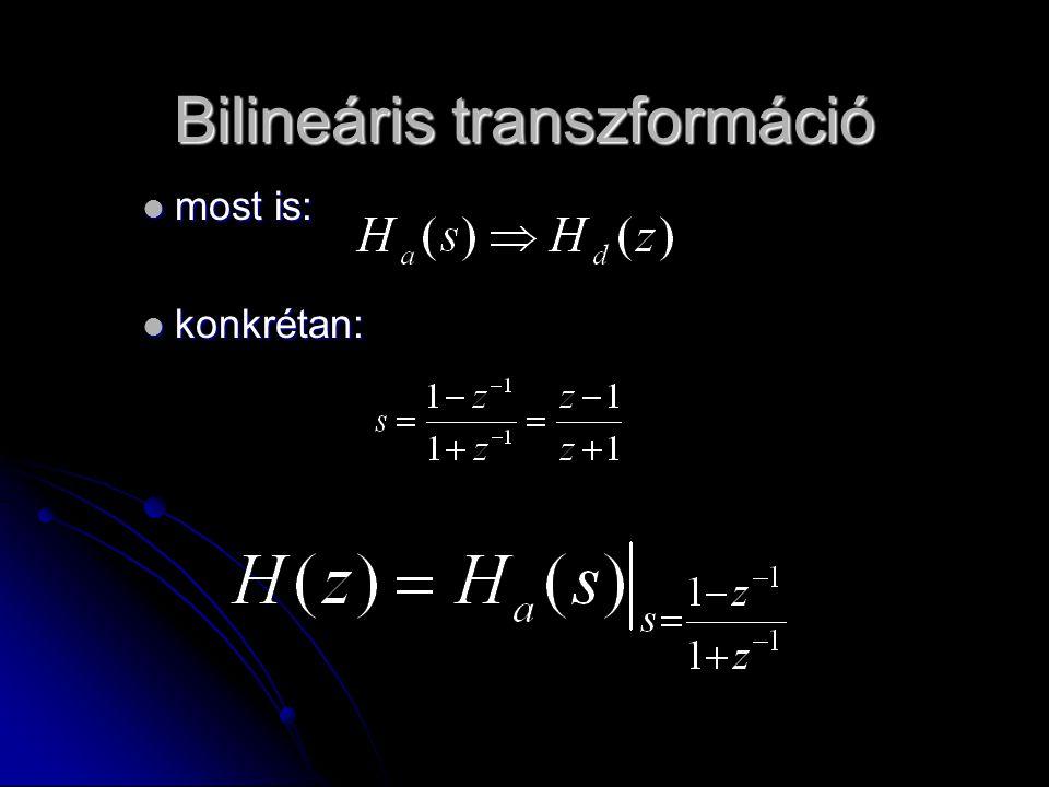 most is: most is: konkrétan: konkrétan: Bilineáris transzformáció