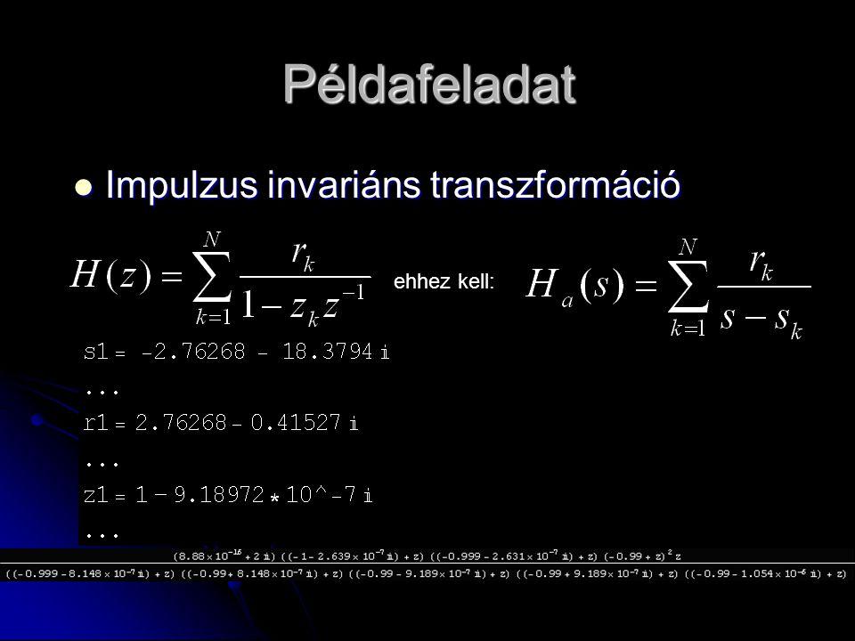 Példafeladat Impulzus invariáns transzformáció Impulzus invariáns transzformáció ehhez kell: