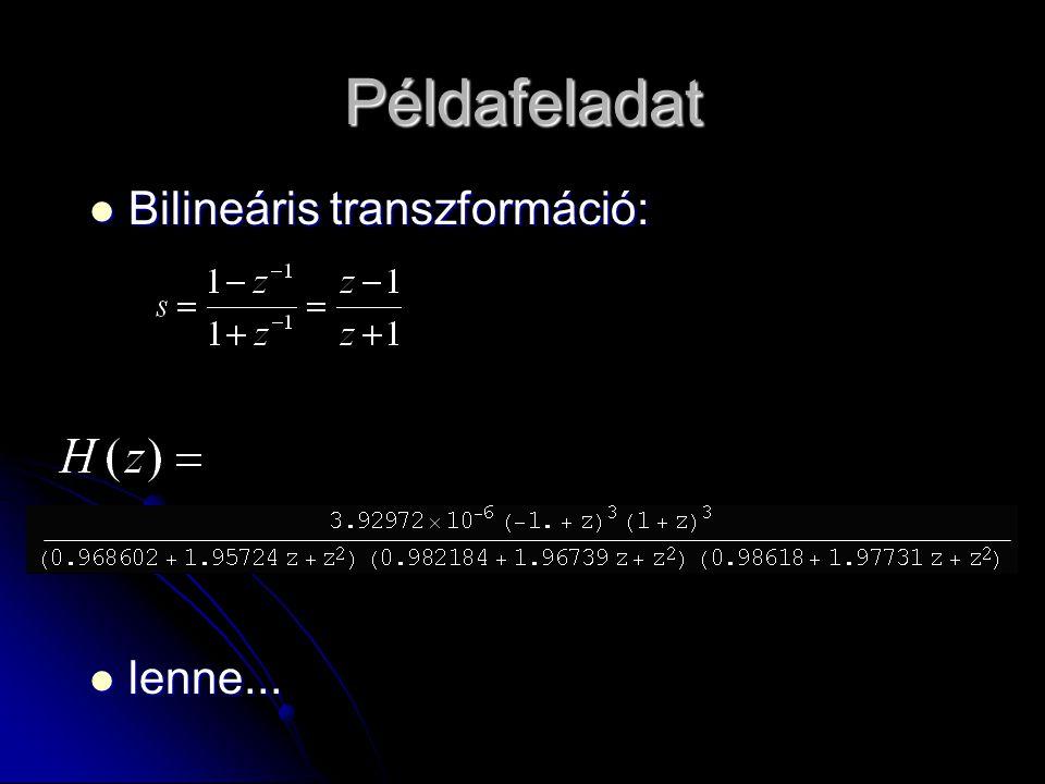 Példafeladat Bilineáris transzformáció: Bilineáris transzformáció: lenne... lenne...