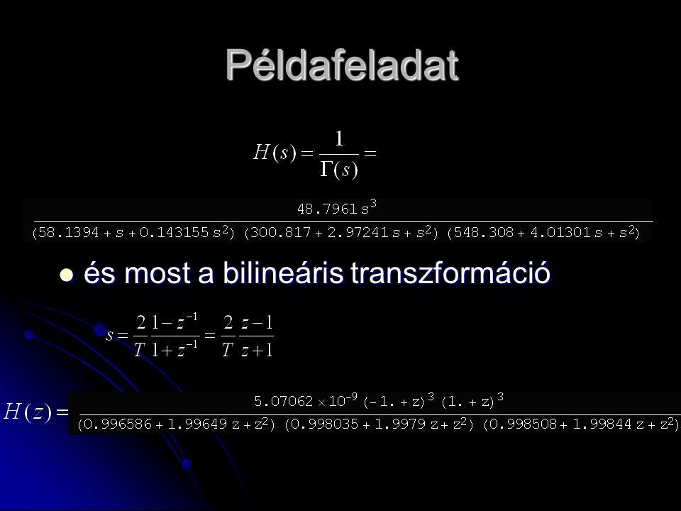 Példafeladat és most a bilineáris transzformáció és most a bilineáris transzformáció