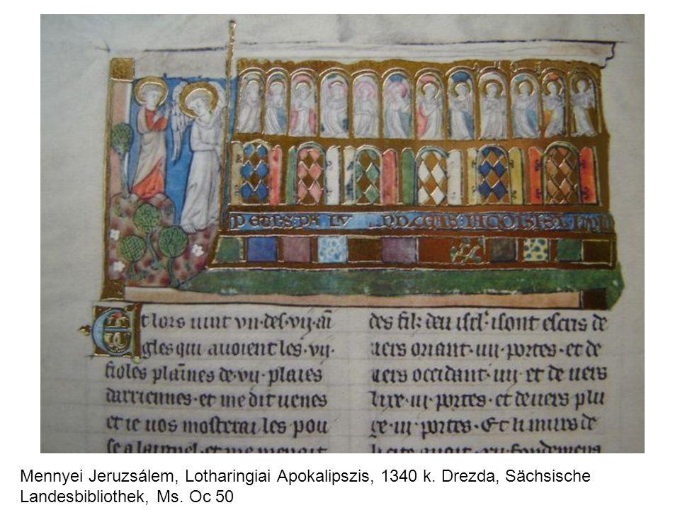 Mennyei Jeruzsálem, Lotharingiai Apokalipszis, 1340 k. Drezda, Sächsische Landesbibliothek, Ms. Oc 50