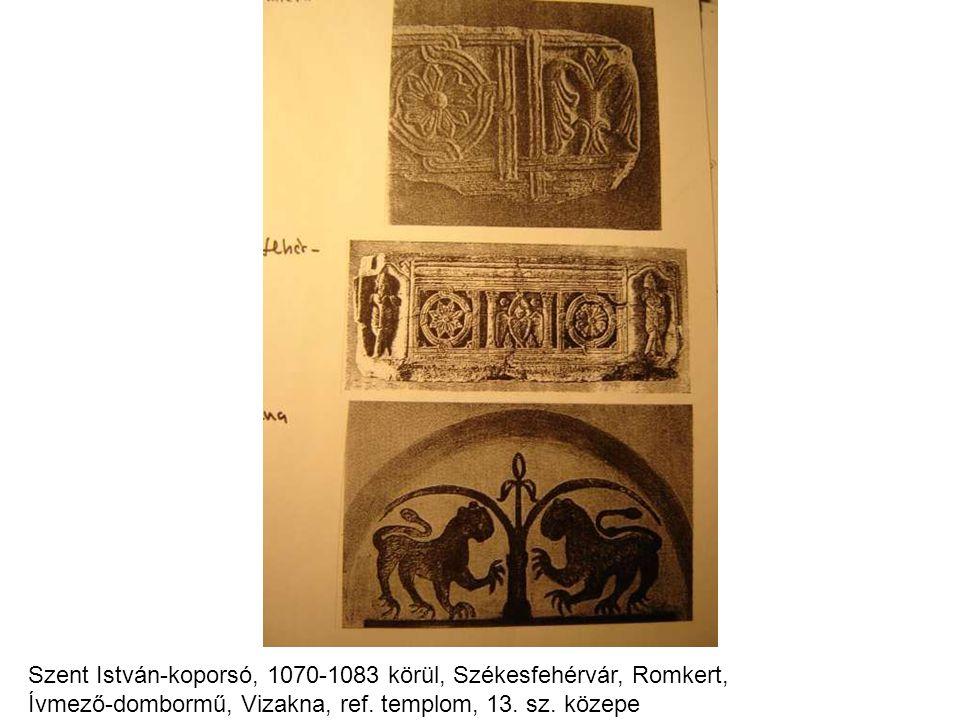 Szent István-koporsó, 1070-1083 körül, Székesfehérvár, Romkert, Ívmező-dombormű, Vizakna, ref. templom, 13. sz. közepe