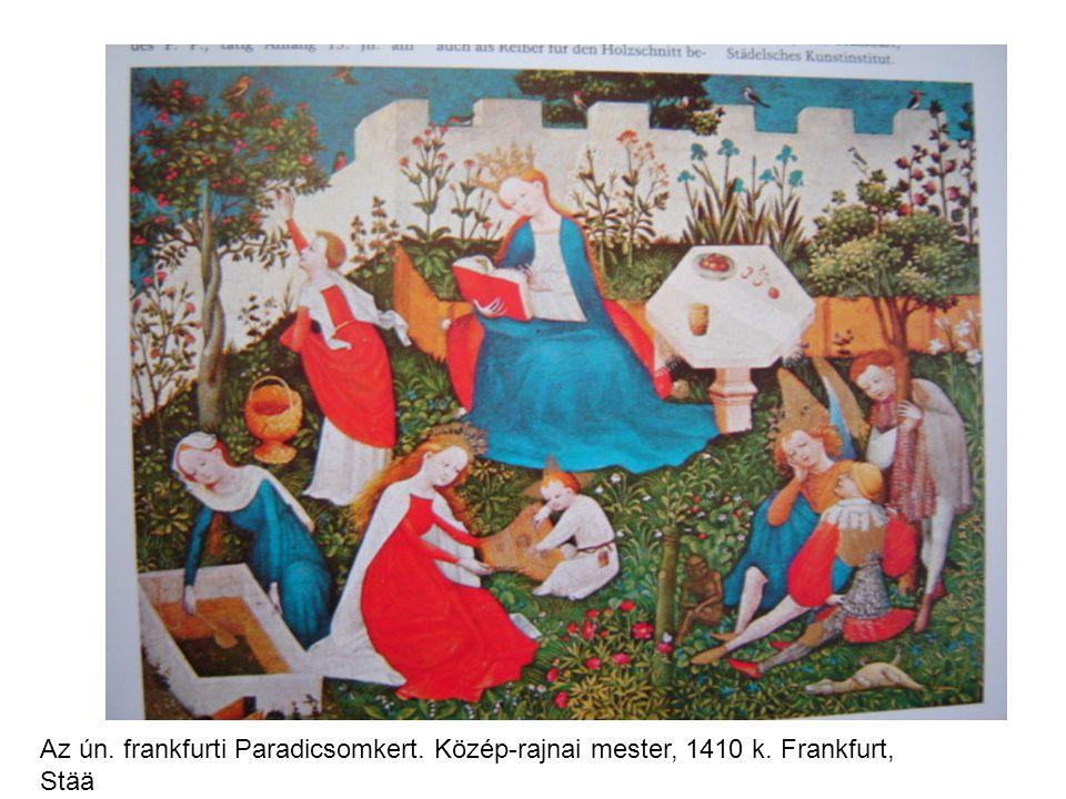Az ún. frankfurti Paradicsomkert. Közép-rajnai mester, 1410 k. Frankfurt, Stää