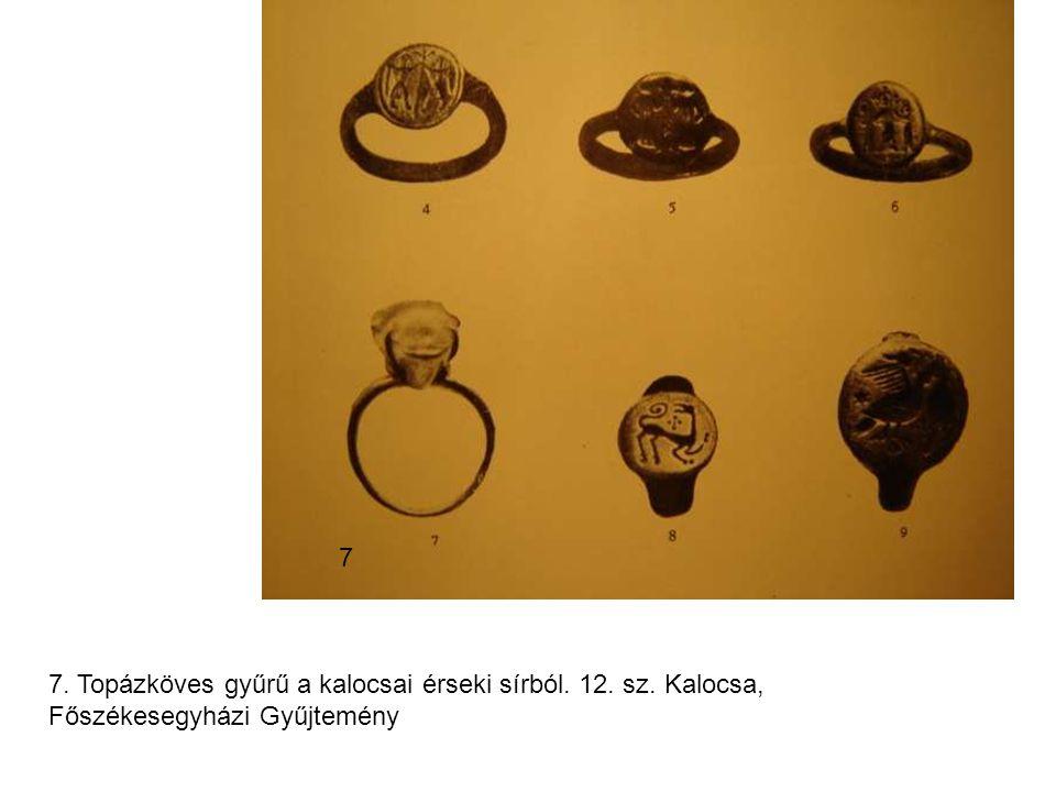 7 7. Topázköves gyűrű a kalocsai érseki sírból. 12. sz. Kalocsa, Főszékesegyházi Gyűjtemény