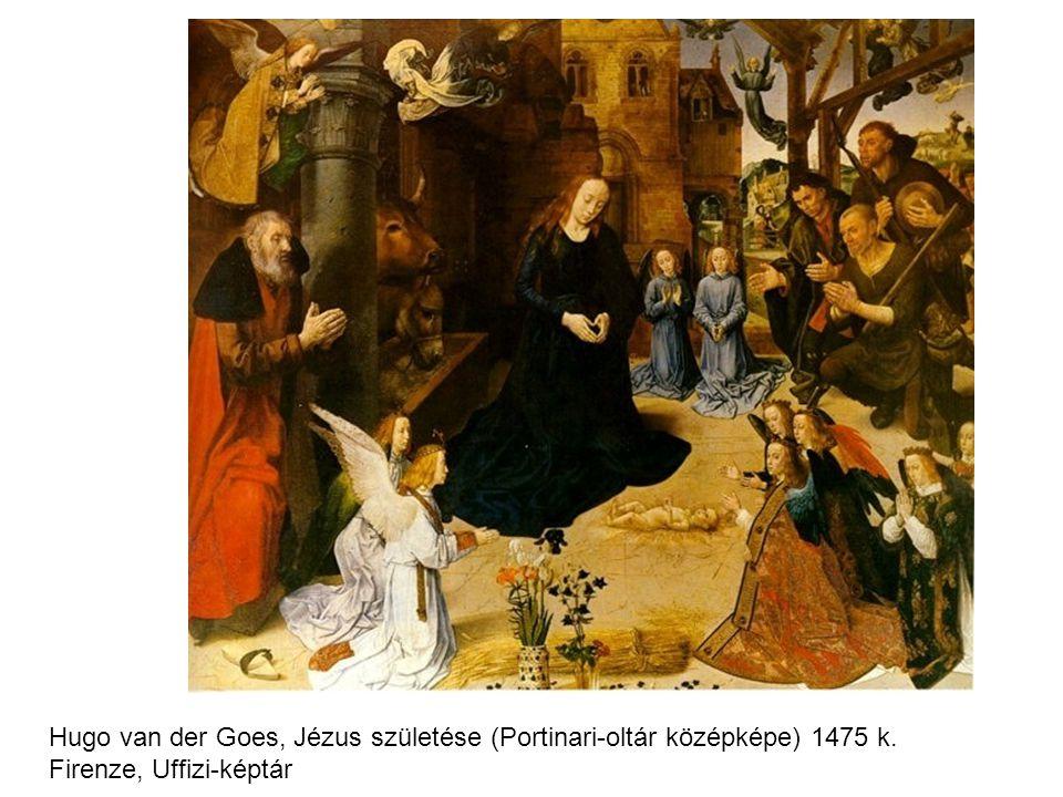 Hugo van der Goes, Jézus születése (Portinari-oltár középképe) 1475 k. Firenze, Uffizi-képtár