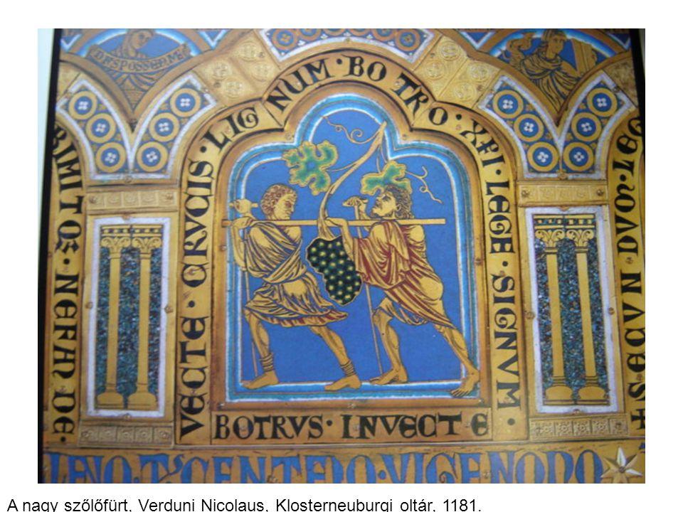 A nagy szőlőfürt, Verduni Nicolaus, Klosterneuburgi oltár, 1181. Klosterneuburg, Benediktinerstift