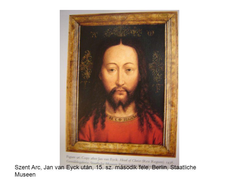 Szent Arc, Jan van Eyck után, 15. sz. második fele, Berlin, Staatliche Museen