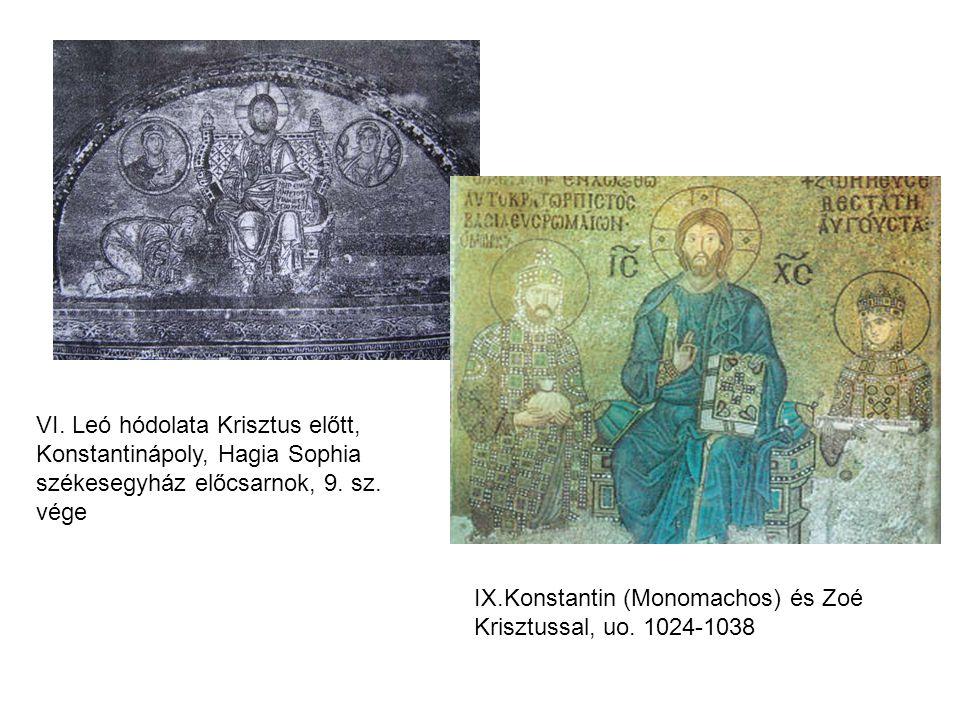 VI. Leó hódolata Krisztus előtt, Konstantinápoly, Hagia Sophia székesegyház előcsarnok, 9. sz. vége IX.Konstantin (Monomachos) és Zoé Krisztussal, uo.