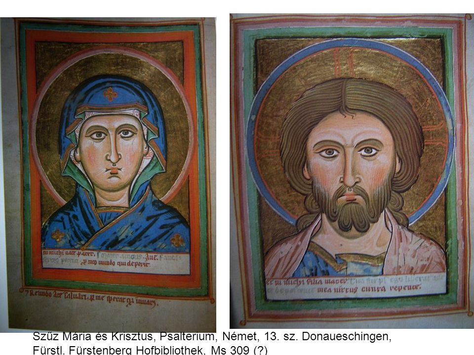 Szűz Mária és Krisztus, Psalterium, Német, 13. sz. Donaueschingen, Fürstl. Fürstenberg Hofbibliothek, Ms 309 (?)