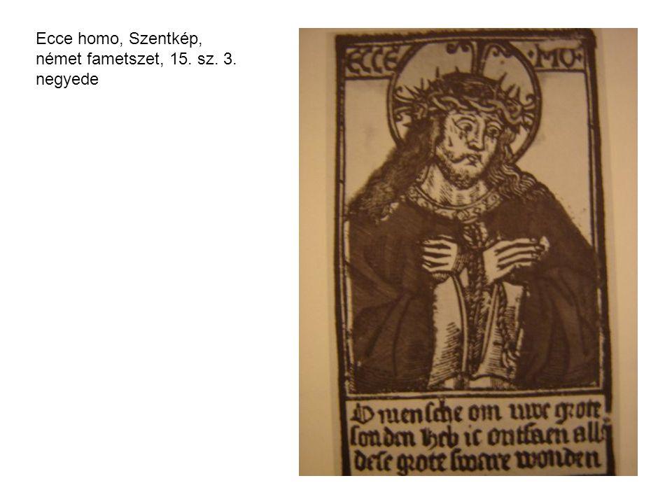 Ecce homo, Szentkép, német fametszet, 15. sz. 3. negyede