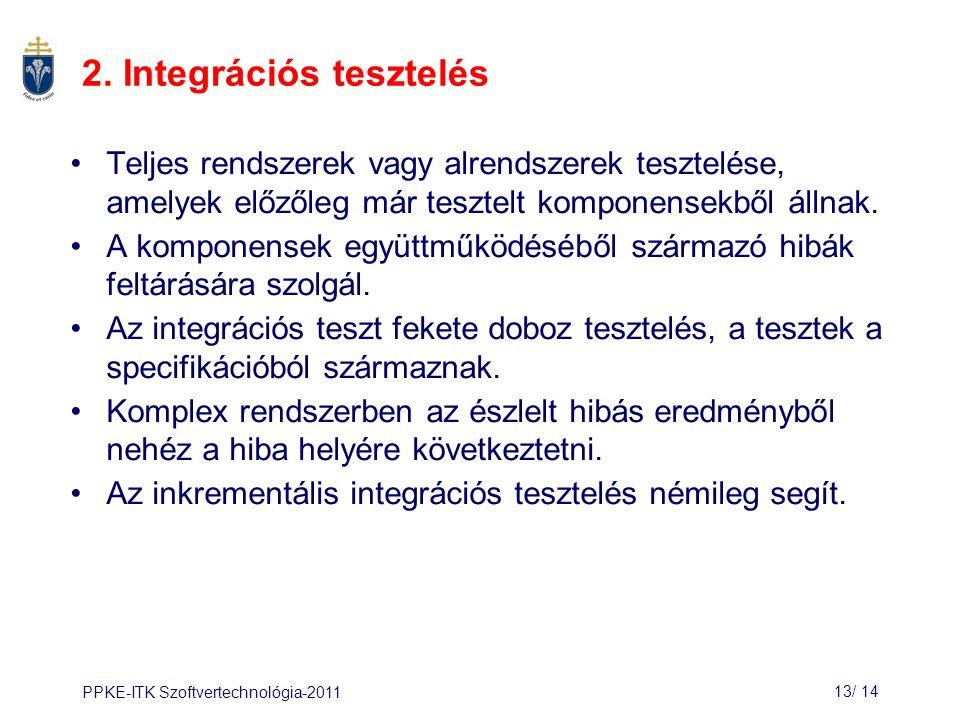PPKE-ITK Szoftvertechnológia-201113/ 15 Inkrementális integrációs tesztelés A B A B C A B C D Tesztsorozat 1.