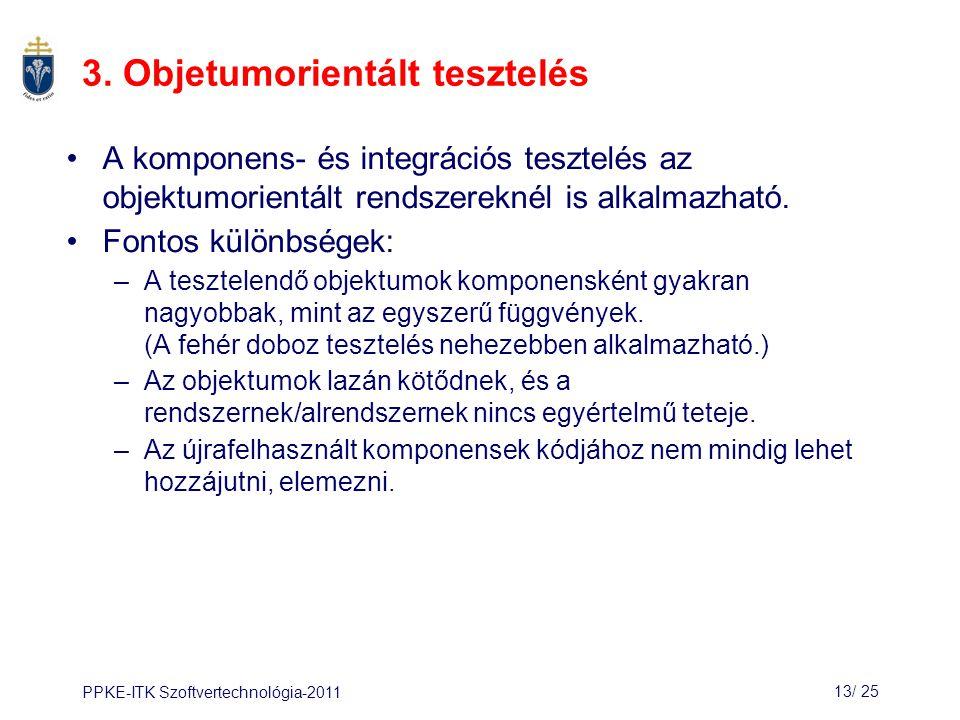 PPKE-ITK Szoftvertechnológia-201113/ 25 3.