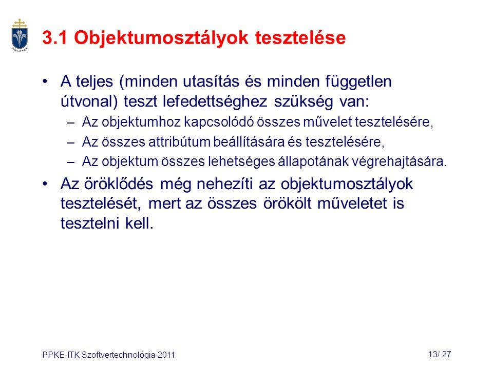 PPKE-ITK Szoftvertechnológia-201113/ 28 3.2 Objektumintegráció Az objektumorientált rendszerekben az integráció szintjét nehéz meghatározni.