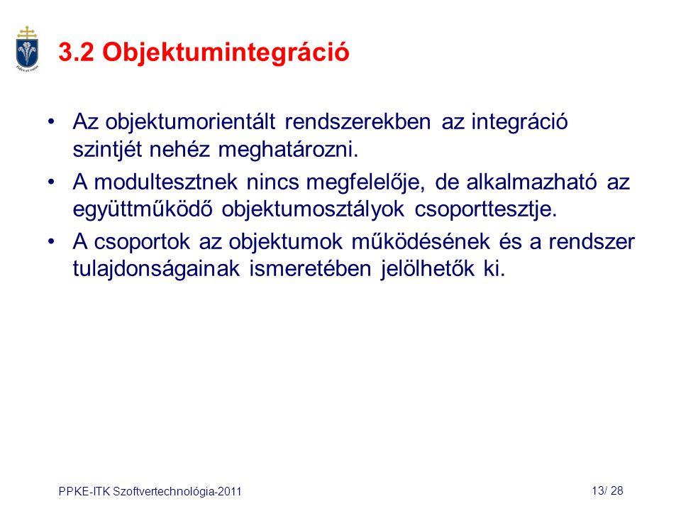 PPKE-ITK Szoftvertechnológia-201113/ 29 Csoporttesztelés Használati eset vagy forgatókönyv alapján: –A tesztek a felhasználói interakciókon alapulnak.