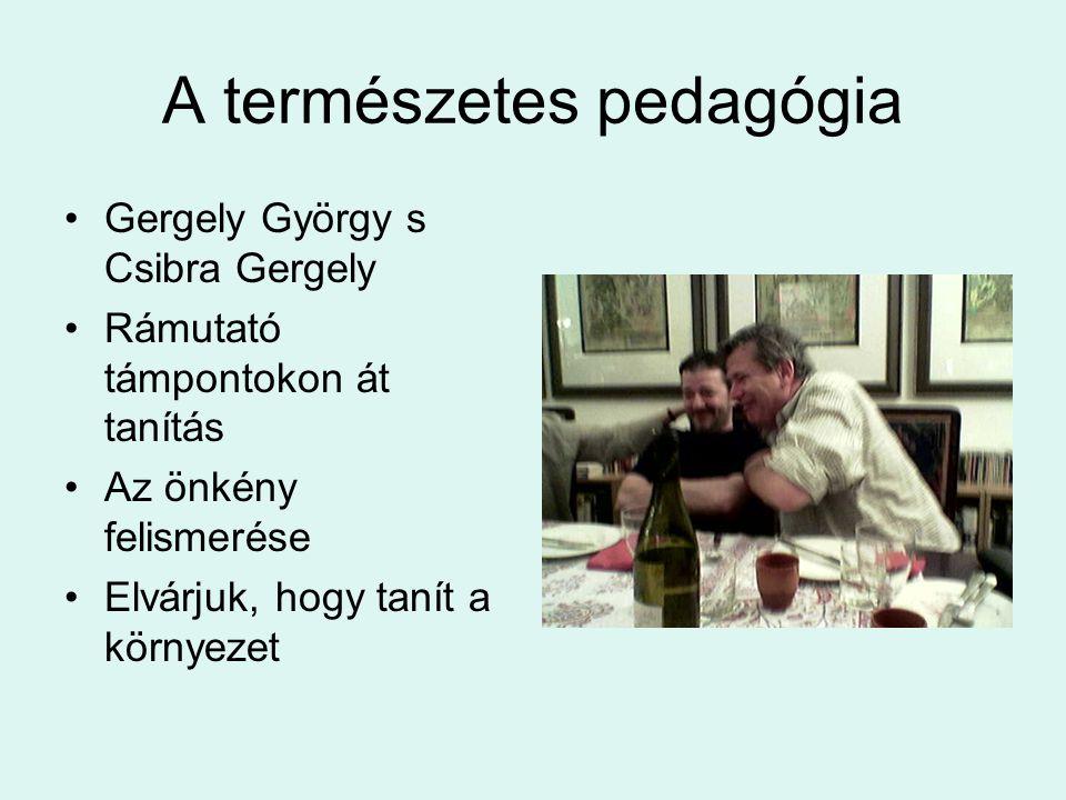 A természetes pedagógia Gergely György s Csibra Gergely Rámutató támpontokon át tanítás Az önkény felismerése Elvárjuk, hogy tanít a környezet