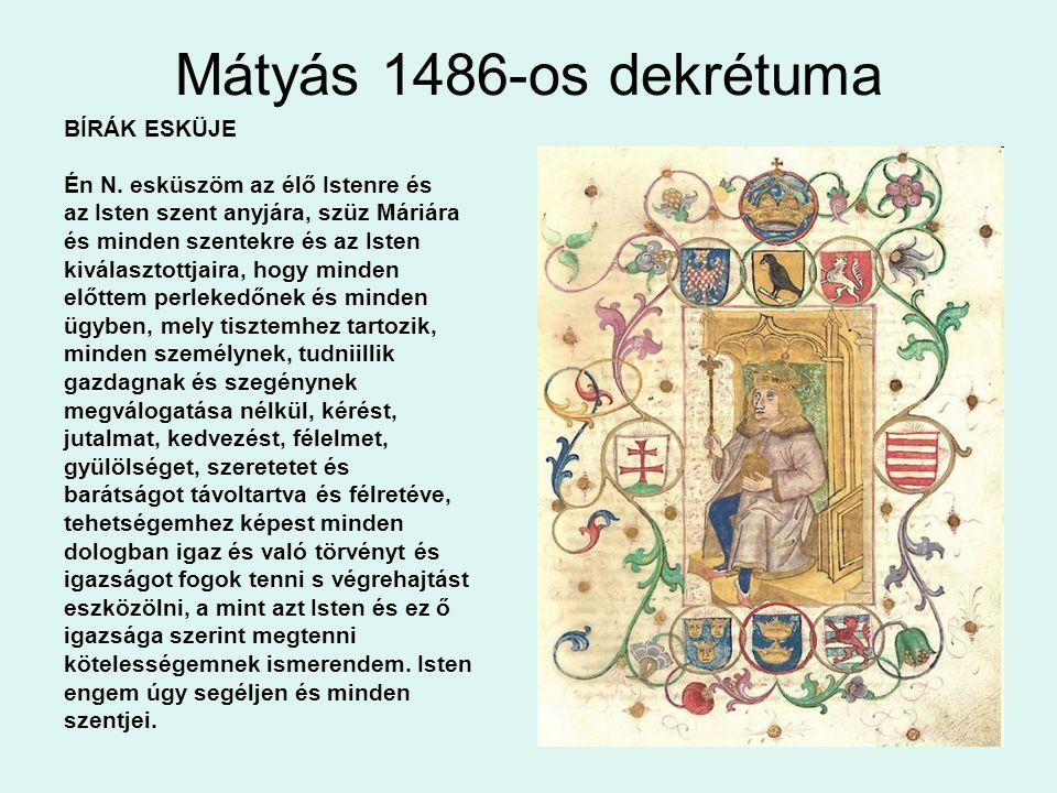 Mátyás 1486-os dekrétuma BÍRÁK ESKÜJE Én N.