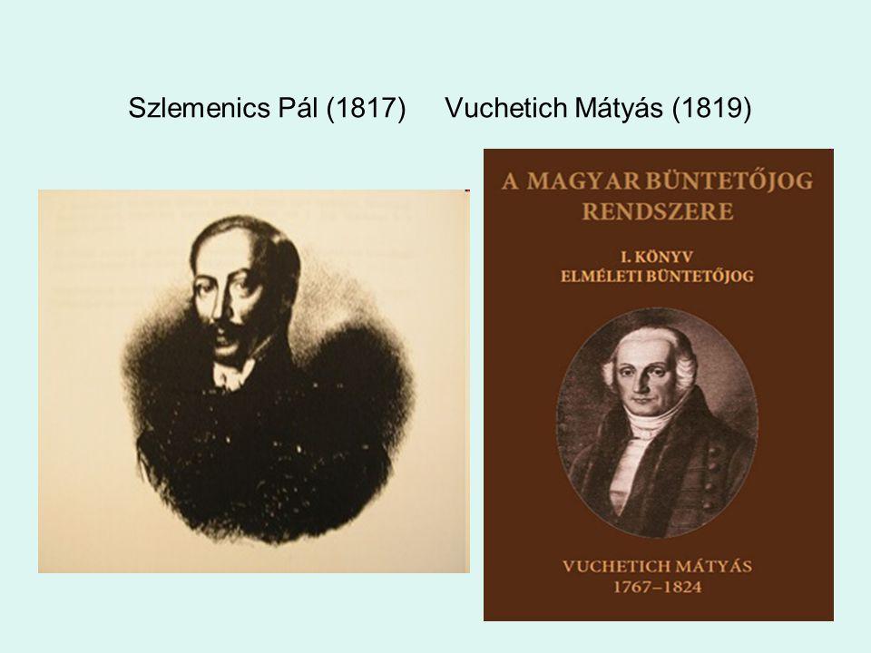 Szlemenics Pál (1817) Vuchetich Mátyás (1819)